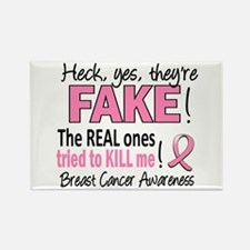Yes They're Fake Breast Cancer Rectangle Magnet (1