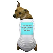 H. G. Wells quotes Dog T-Shirt