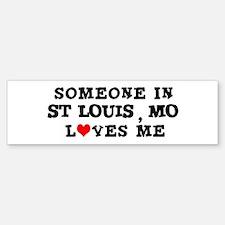 Someone in St. Louis Bumper Bumper Bumper Sticker