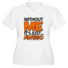 Without Me T-Shirt