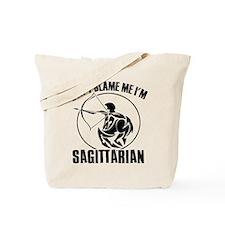 Don't blame me I'm Sagittarian Tote Bag