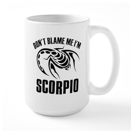 Don't blame me I'm Scorpion Large Mug