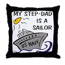 My Step-Dad is a Sailor Throw Pillow
