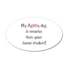 My Agility dog is smarter tha 22x14 Oval Wall Peel