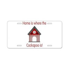 Home is where the Cockapoo is Aluminum License Pla