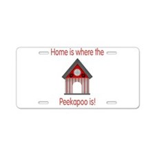 Home is where the Peekapoo is Aluminum License Pla