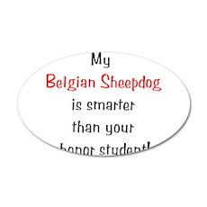 My Belgian Sheepdog is smarte 38.5 x 24.5 Oval Wal
