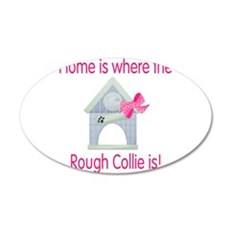 Home is where the Rough Colli 22x14 Oval Wall Peel