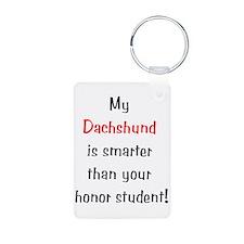 My Dachshund is smarter... Keychains
