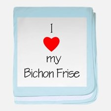 I Love My Bichon Frise baby blanket