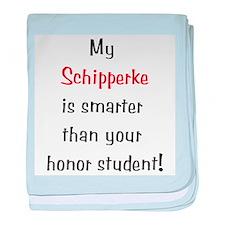 My Schipperke is smarter... baby blanket