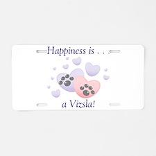Happiness is...a Vizsla Aluminum License Plate