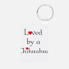 Loved by a Chihuahua Keychains