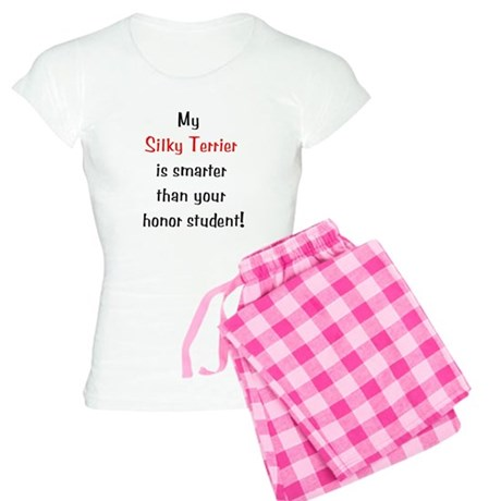 My Silky Terrier is smarter.. Women's Light Pajama