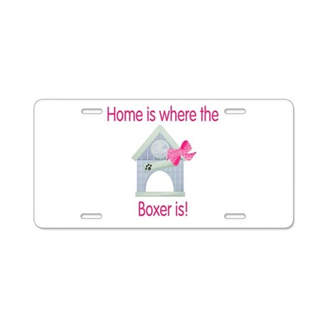 Home is where the Boxer is Aluminum License Plate