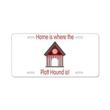 Home is where the Plott Hound Aluminum License Pla