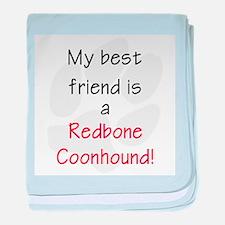 My best friend is a Redbone C baby blanket