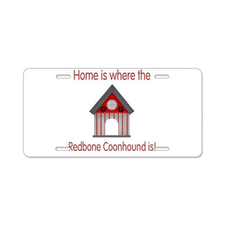 Home is where the Redbone Coo Aluminum License Pla