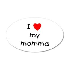 I love my momma 22x14 Oval Wall Peel