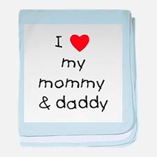 I love my mommy & daddy baby blanket