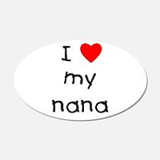 I love my nana 22x14 Oval Wall Peel