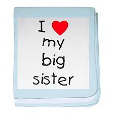 I love my big sister baby blanket