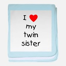 I love my twin sister baby blanket