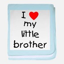 I love my little brother baby blanket