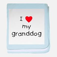 I love my granddog baby blanket