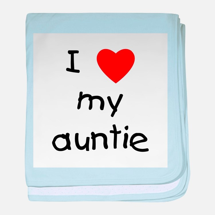 I love my auntie baby blanket
