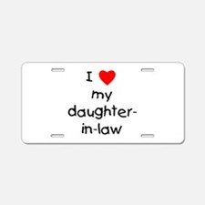 I love my daughter-in-law Aluminum License Plate