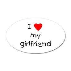 I love my girlfriend 22x14 Oval Wall Peel
