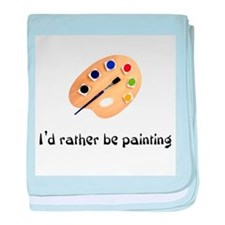 I'd rather be painting baby blanket