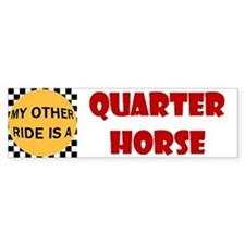 My Other Ride Is A Quarter Horse Bumper Bumper Sticker