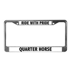 Ride With Pride Quarter Horse License Plate Frame