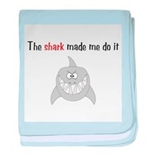 The shark made me do it baby blanket