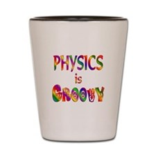 Physics is Groovy Shot Glass
