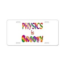 Physics is Groovy Aluminum License Plate