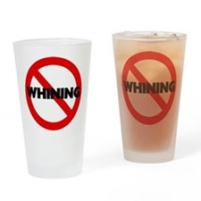 No Whining Drinking Glass