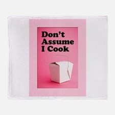 Don't Assume I Cook Throw Blanket