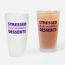 Stressed Desserts Drinking Glass