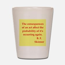 b f skinner quotes Shot Glass
