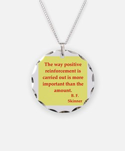 b f skinner quotes Necklace