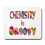 Chemistry is Groovy Mousepad
