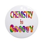 Chemistry is Groovy Ornament (Round)