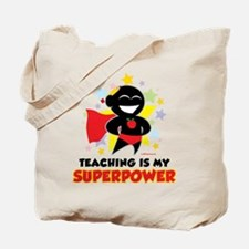 Teaching Is My Superpower Tote Bag