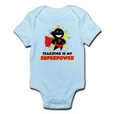 Teaching Is My Superpower Infant Bodysuit