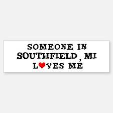 Someone in Southfield Bumper Bumper Bumper Sticker