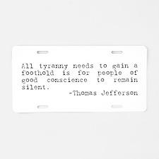Thomas Jefferson on Tyranny Aluminum License Plate
