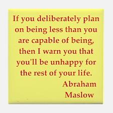 Abraham maslow quptes Tile Coaster